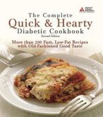 The Complete Quick and Hearty Diabetic Cookbook : More Than 200 Fast, Low-Fat Recipes with Old-Fashioned Good Taste - American Diabetes Association