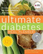 The Ultimate Diabetes Meal Planner : A Complete System for Eating Healthy with Diabetes - Jaynie F Higgins