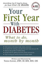Your First Year with Diabetes : What to Do, Month by Month - Theresa Garnero