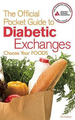 The Official Pocket Guide to Diabetic Exchanges : Choose Your Foods - American Diabetes Association (ADA)