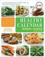 Healthy Calendar Diabetic Cooking : A Full Year of Delicious Menus and Easy Recipes - Lara Rondinelli-Hamilton