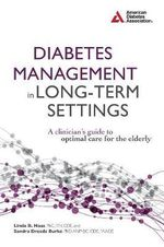 Diabetes Management in Long-Term Settings : A Clinician's Guide to Optimal Care for the Elderly