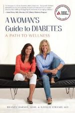 A Woman's Guide to Diabetes : A Path to Wellness - Natalie Strand