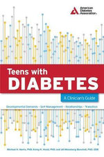 Teens with Diabetes : A Clinician's Guide - Michael A. Harris