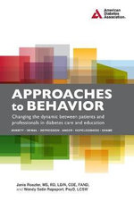Approaches to Behavior : Changing the Dynamic Between Patients and Professionals in Diabetes Education - Janis Roszler