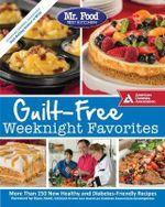 Mr. Food Test Kitchen Guilt-Free Weeknight Favorites - MR Food Test Kitchen
