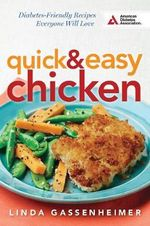 Quick and Easy Chicken : Diabetes-Friendly Recipes Everyone Will Love - Linda Gassenheimer
