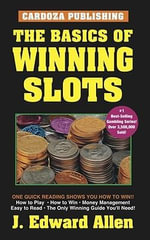 The Basics of Winning Slots : Basics of Winning - J.Edward Allen