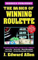 Basics of Winning Roulette - J.Edward Allen