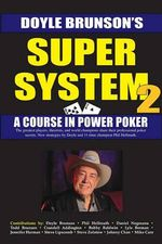 Super System 2 : A Course in Power Poker - Doyle Brunson