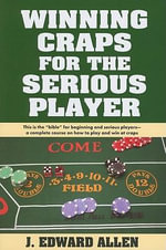 Winning Craps for the Serious Player - J Edward Allen