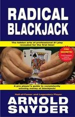 Radical Blackjack - Arnold Snyder