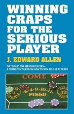 Winning Craps for the Serious Player - Edward Jay Allen