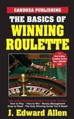 The Basics of Winning Roulette : Basics of Winning - J Edward Allen