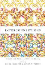 Interconnections : Gender and Race in American History
