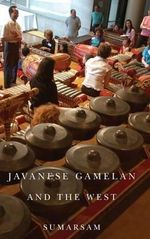Javanese Gamelan and the West : the Sad Little Violin Quantity Pack - S. Sumarsam