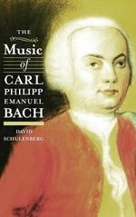 The Music of Carl Philipp Emanuel Bach - David Schulenberg
