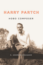 Harry Partch, Hobo Composer - S. Andrew Granade