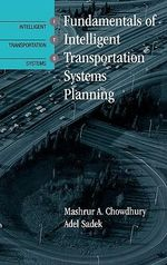 Fundamentals of Intelligent Transportation Systems Planning : Intelligent Transportation Systems Library - Mashrur Chowdhury
