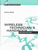 Wireless Technician's Handbook : Artech House Mobile Communications Library - Andrew Miceli