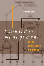 Knowledge Management in the Intelligence Enterprise - Edward Waltz