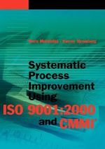 Systematic Process Improvement Using ISO 9001 : 2000 and CMMI - Boris Mutafelija
