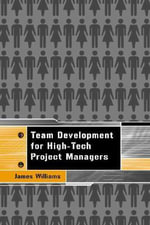 Team Development for High-Tech Project Managers - James Williams