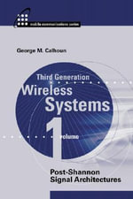 Third Generation Wireless Systems Vol. 1 : Post-Shannon Signal Architectures - George Calhoun