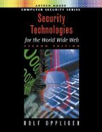 Security Technologies for the World Wide Web, Second Edition - Oppliger