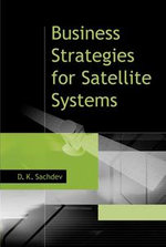 Business Strategies for Satellite Systems - D. K. Sachdev