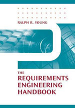 The Requirements Engineering Handbook - Ralph R. Young