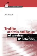 Traffic Analysis and Design of Wireless IP Networks - Toni Janevski