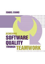Achieving Software Quality Through Teamwork - Isabel Evans