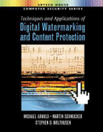 Techniques and Applications of Digital Watermarking and Content Protection - Stephen D. Wolthusen