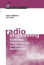 Radio Engineering for Wireless Communication and Sensor Applications - Antti V. Raisanen