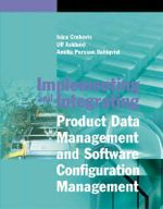 Implementing and Integrating Product Data Management and Software Configeration Management - Ivica Crnkovic
