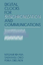 Digital Clocks for Synchronization and Communications - Masami Kihara