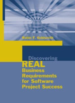 Discovering Real Business Requirements for Software Project Success - Robin F. Goldsmith