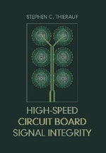High-Speed Circuit Board Signal Integrity - Stephen C. Thierauf