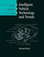 Intelligent Vehicle Technology and Trends : Artech House Its Library - Richard Bishop