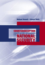 Counterdeception Principles and Applications for National Security - Michael Bennett