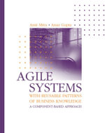 Agile Systems with Reusable Patterns of Business Knowledge : A Component-Based Approach - Amit Mitra