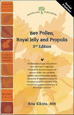 Bee Pollen, Royal Jelly and Propolis : Woodland Health - Rita Elkins