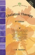 Chelation Therapy : Thinking Fourth-Dimensionally - C. M. Hawken