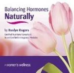 Balancing Hormones Naturally - Roslyn Rogers