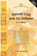 Natural Cold & Flu Defense - C. M. Hawken