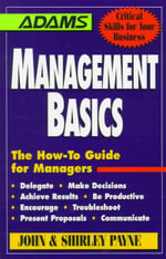 Management Basics : The How-to Guide for Managers - John Payne