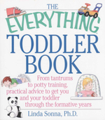 The Everything Toddler Book : From Tantrums to Potty Training - Linda  Sonna
