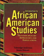Introduction to African American Studies : Transdisciplinary Approaches and Implications - Talmadge Anderson