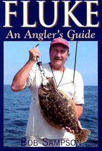 Fluke : An Angler's Guide - Bob, Jr. Sampson
